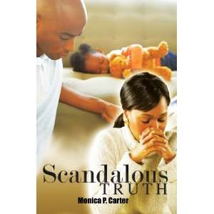 Scandalous Truth: Carter, Monica P: Books