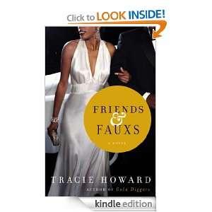 Friends & Fauxs: A Novel: Tracie Howard:  Kindle Store