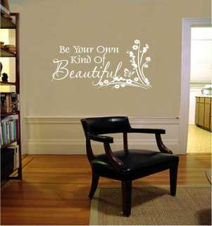 Vinyl Wall Decal Art Saying Decor Be your own kind of beautiful