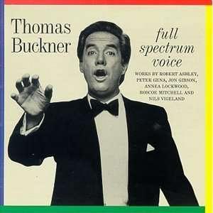 Full Specrum Voice homas Buckner, Rober Ashley, Jon [4
