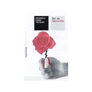 Ser De Izquierdas (Spanish Edition) (9788484601456