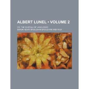 Albert Lunel (Volume 2 ); or, The chateau of Languedoc