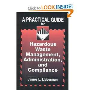 Guide for Hazardous Waste Management, Administration, and Compliance