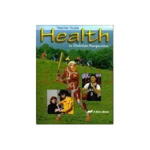 Health in Christian Perspective Teacher Guide Books
