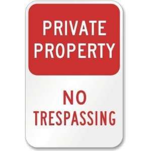 Private Property No Trespassing Engineer Grade Sign, 24 x