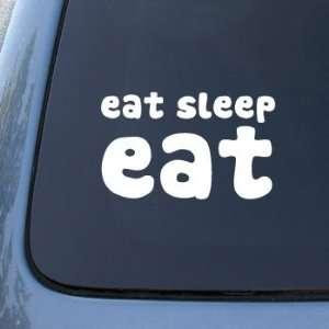 EAT SLEEP EAT   Car, Truck, Notebook, Vinyl Decal Sticker