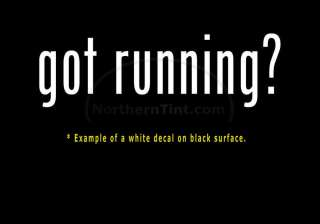 got running? Vinyl wall art truck car decal sticker