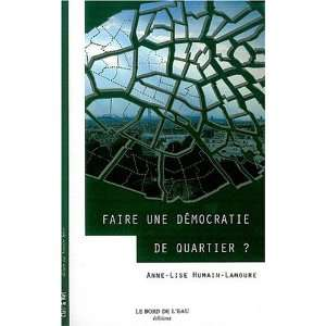 Faire une democratie de quartier ? (French Edition