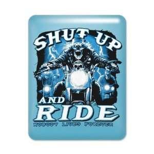 Case Light Blue Shut Up And Ride Nobody Lives Forever