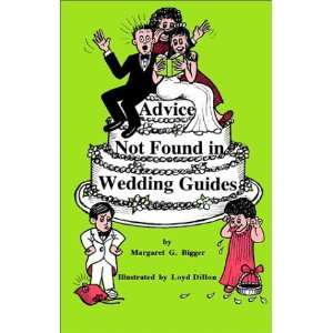 Advice Not Found in Wedding Guides Based on True Tales