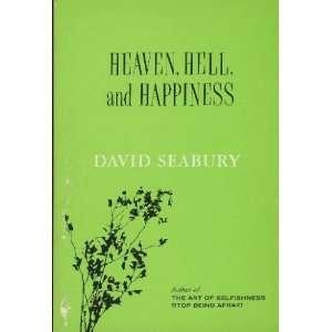Heaven, Hell, and happiness David Seabury Books
