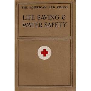 Life Saving & Water Safty: The American Red Cross: Books