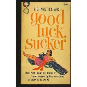 Good Luck, Sucker: Richard Telfair: Books