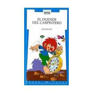 El Duende Del Carpintero (Spanish Edition): Ellis Kaut: 9789580428893