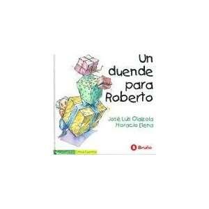 Un Duende Para Roberto   Chiqui Cuentos (Spanish Edition