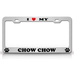 I LOVE MY CHOW CHOW Dog Pet Animal High Quality STEEL