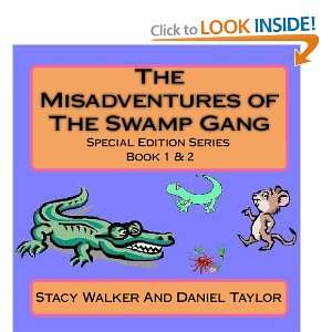 Of The Swamp Gang (9781441459640): Stacy Walker, Daniel Taylor: Books