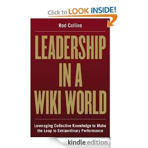 Leadership in a Wiki World: Leveraging Collective Knowledge To Make