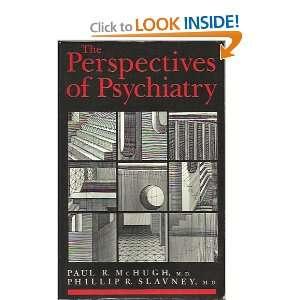 ) Dr. Paul R. McHugh MD, Dr. Phillip R. Slavney MD Books