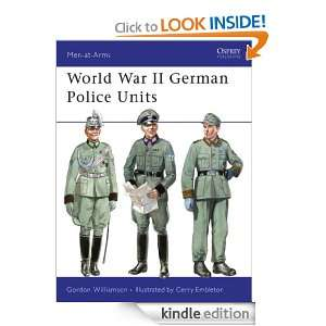 World War II German Police Units (Men at Arms) Gordon Williamson