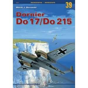 Dornier Do 17/Do 215 (Monographs) (9788361220107): M J