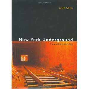 New York Underground The Anatomy of a City [Hardcover