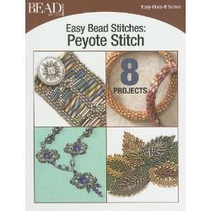 Easy Bead Stitches: Peyote Stitch: 8 Projects (Easy Does