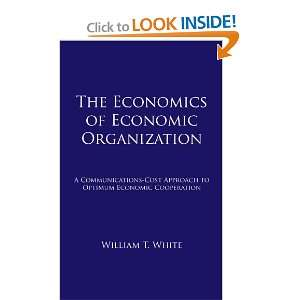 The Economics of Economic Organization A Communications