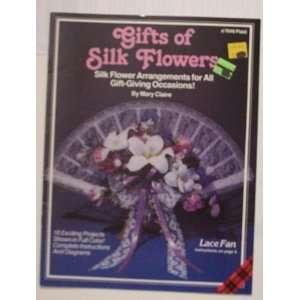 Gift of Silk Flowers Craft Book Books