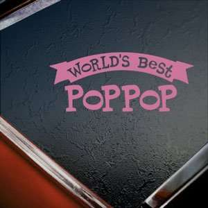 Worlds Best Poppop Pink Decal Car Truck Window Pink