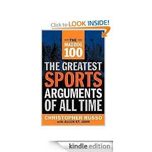The Mad Dog 100 The Greatest Sports Arguments of All Time Allen St