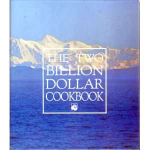 The Two Billion Dollar Cookbook (9780963044006): Books