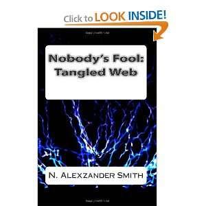 Fool Tangled Web (9781461130727) Mr N Alexzander Smith Books