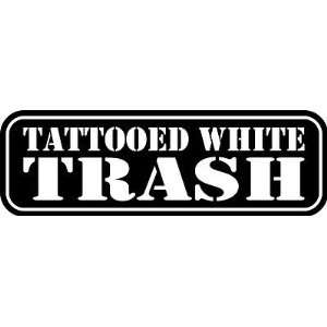 Tattooed White Trash Decal 2, Car, Truck Wall Sticker   Made In USA