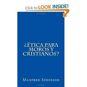 ¿Ética para moros y cristianos? (Spanish Edition