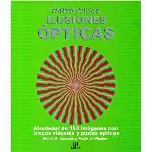 Fatasticas ilusiones opticas / Fantastic optical illusions