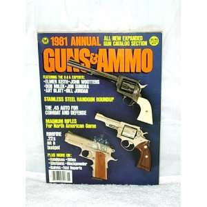 Guns & Ammo 1981 Annual   All New Expanded Gun Catalog