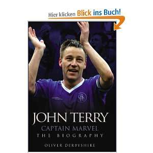 John Terry Captain Marvel The Biography  Oliver Derbyshire