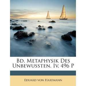 Iv, 496 P (German Edition) (9781248686805) Eduard von Hartmann Books