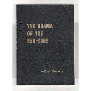 The Drama of the End Time: Oral Roberts: Books