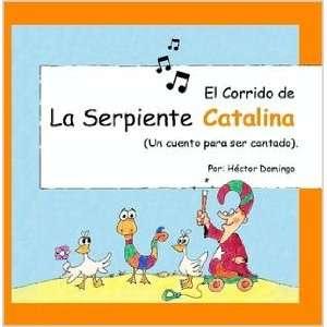 El Corrido De La Serpiente Catalina (un Cuento Para Ser