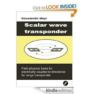 Scalar Wave Transponder Prof. Dr. Ing. Konstantin Meyl