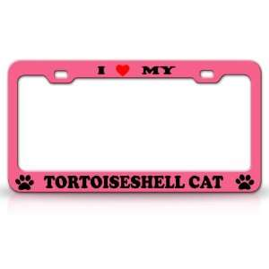 I LOVE MY TORTOISESHELL Cat Pet Animal High Quality STEEL