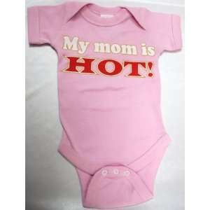 My Mom Is Hot Custom Baby Onesie