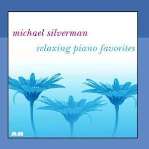 Relaxing Piano Favorites Michael Silverman Music