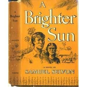 A Brighter Sun 2 (9780670191208) Sam Selvon Books