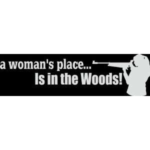HNT5 (51) 8 white vinyl decal a womans place is in the