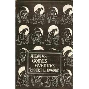 Always comes evening The collected poems of Robert Ervin