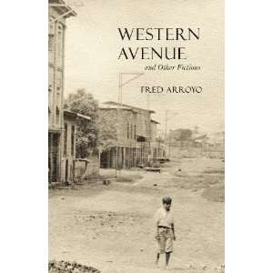 Western Avenue and Other Fictions (Camino del Sol) Fred Arroyo