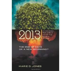 2013: The End of Days or a New Beginning: Envisioning the World After